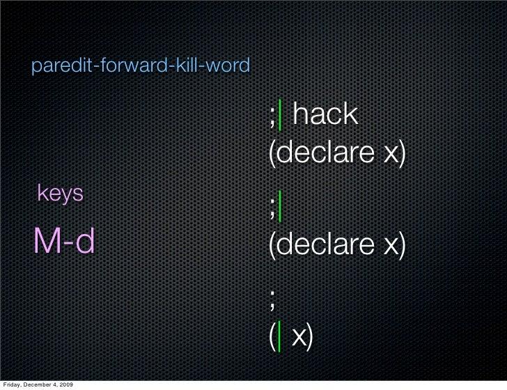 paredit-forward-kill-word                                       ;  hack                                      (declare x)  ...