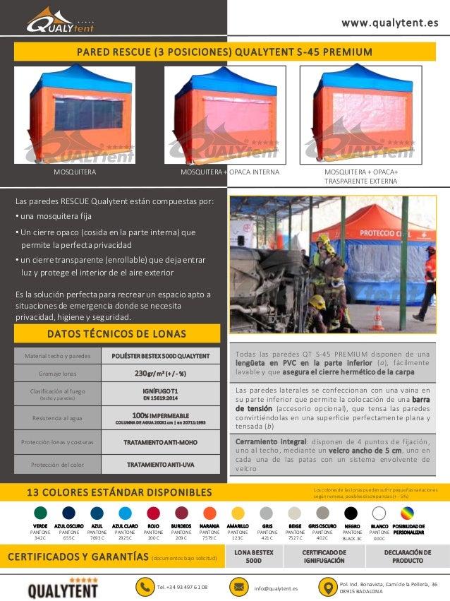PARED RESCUE (3 POSICIONES) QUALYTENT S-45 PREMIUM www.qualytent.es Tel. +34 93 497 61 08 info@qualytent.es Pol. Ind. Bona...