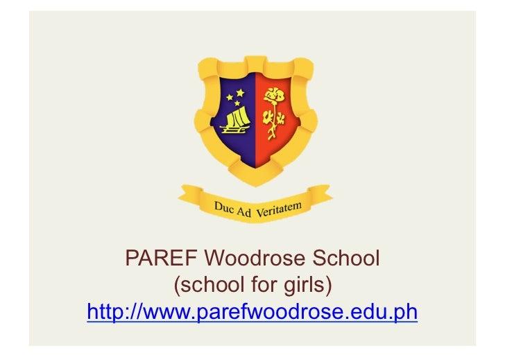 PAREF Woodrose School         (school for girls)http://www.parefwoodrose.edu.ph