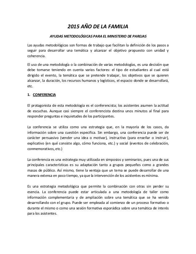 2015 AÑO DE LA FAMILIA AYUDAS METODOLÓGICAS PARA EL MINISTERIO DE PAREJAS Las ayudas metodológicas son formas de trabajo q...