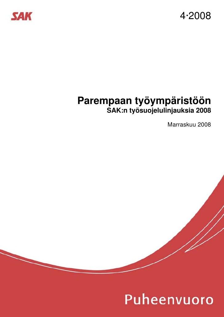 4·2008Parempaan työympäristöön     SAK:n työsuojelulinjauksia 2008                       Marraskuu 2008