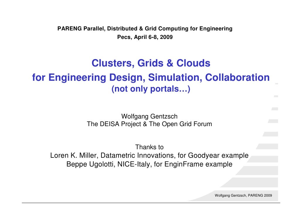 PARENG Parallel, Distributed & Grid Computing for Engineering                           Pecs, April 6-8, 2009             ...