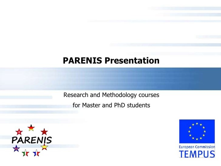 PARENIS PresentationResearch and Methodology courses   for Master and PhD students