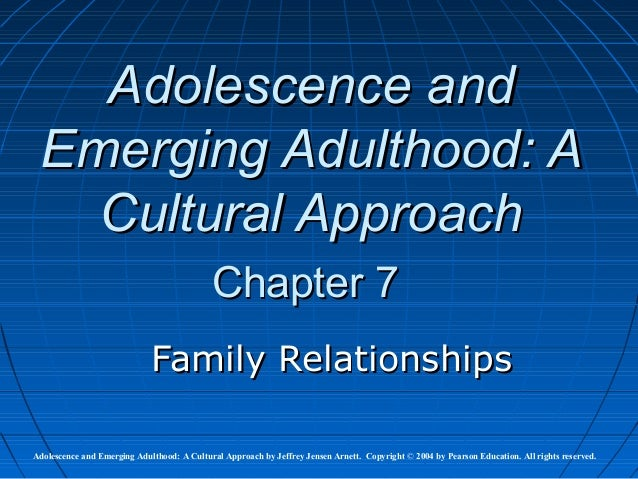 Adolescence and Emerging Adulthood: A   Cultural Approach                                            Chapter 7            ...