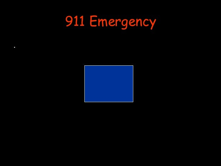 911 Emergency <ul><li>. </li></ul>