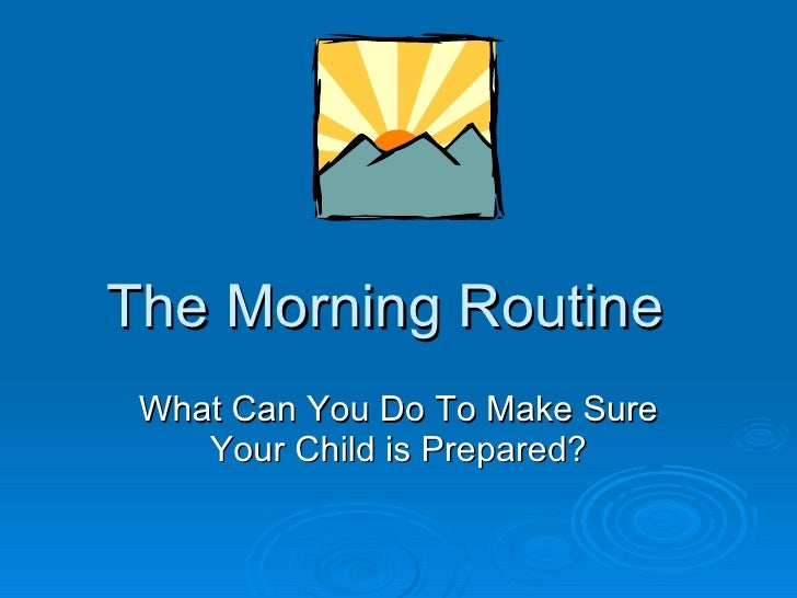 The Morning Routine What Can You Do To Make Sure Your Child is Prepared?