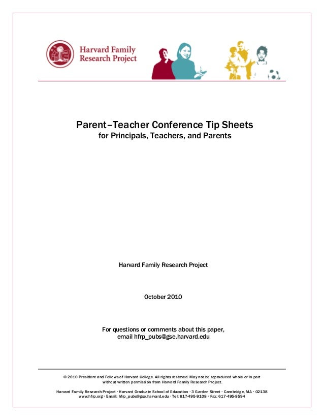 Parent–Teacher Conference Tip Sheets  for Principals, Teachers, and Parents  Harvard Family Research Project  October 2010...