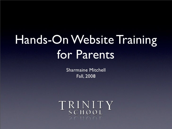 Hands-On Website Training       for Parents          Sharmaine Mitchell              Fall, 2008