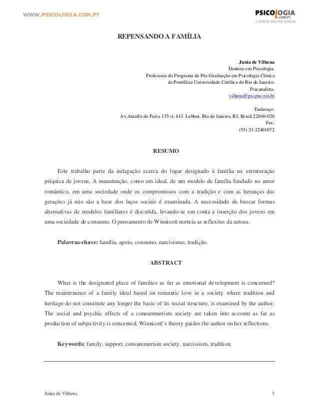 Junia de Vilhena 1 WWW.PSICOLOGIA.COM.PT REPENSANDO A FAMÍLIA Junia de Vilhena Doutora em Psicologia. Professora do Progra...
