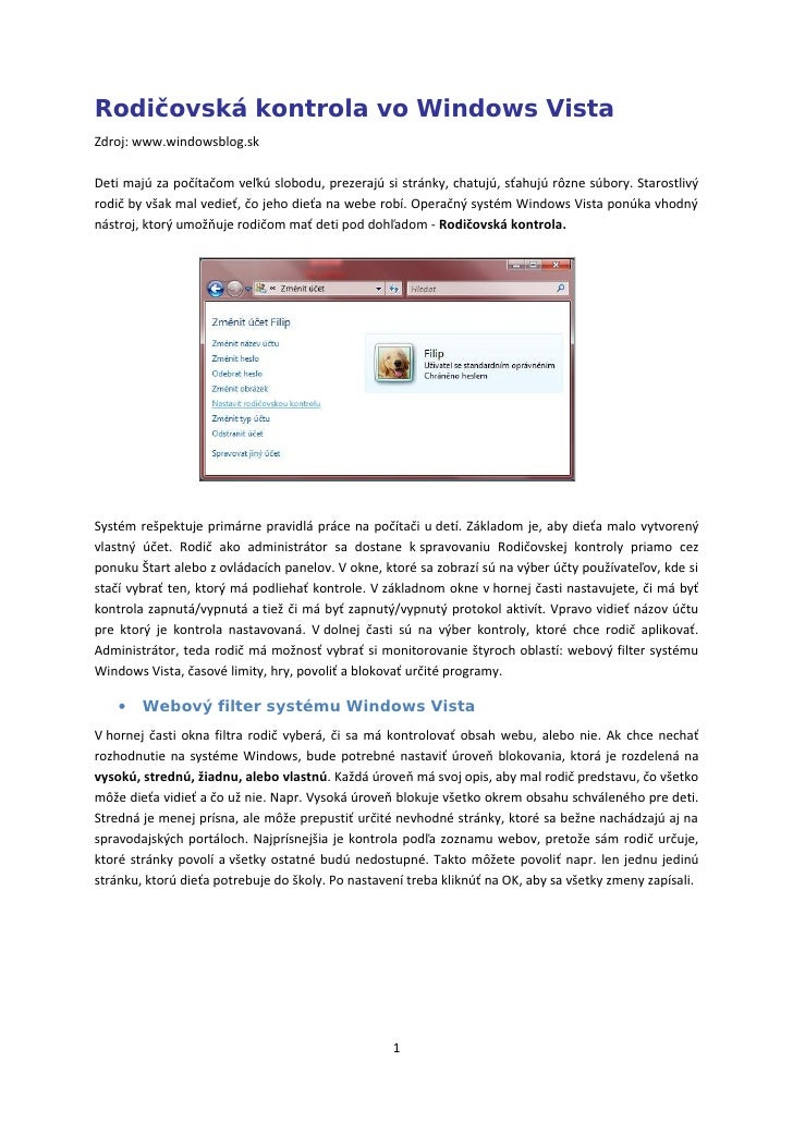 Rodičovská kontrola vo Windows Vista Zdroj: www.windowsblog.sk  Deti majú za počítačom veľkú slobodu, prezerajú si stránky...