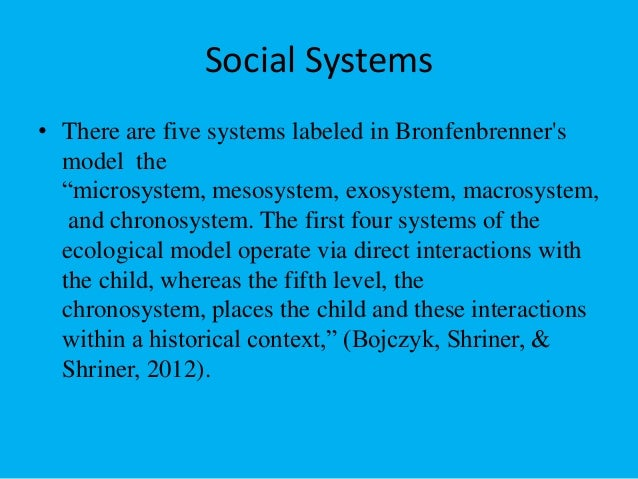 chronosystem examples Real life examples which pertained to the complexity of learning their strength  lay in the recognition of factors operating in the inner systems of.