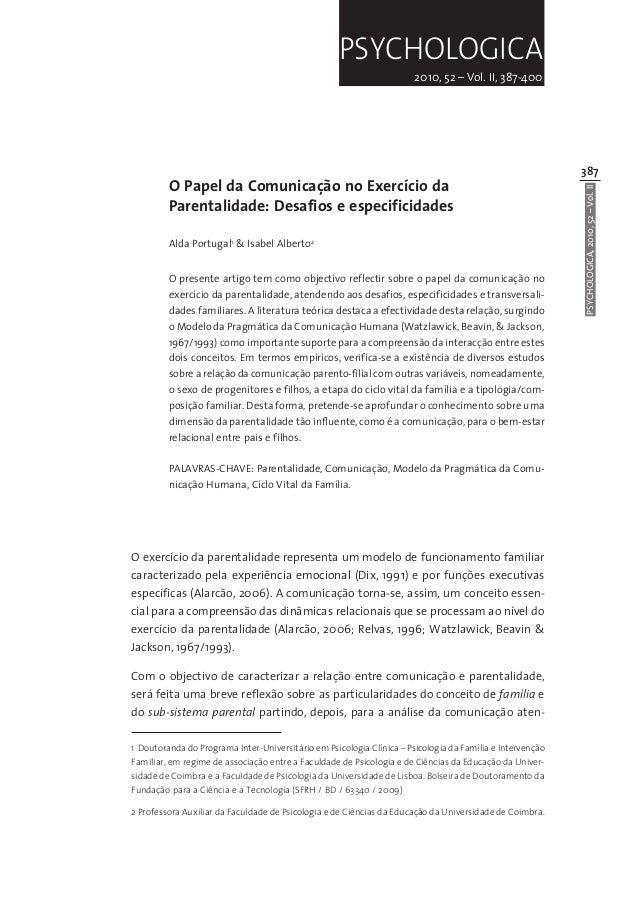 387 PSYCHOLOGICA,2010,52–Vol.II PSYCHOLOGICA 2010, 52 – Vol. II, 387-400 O Papel da Comunicação no Exercício da Parentalid...