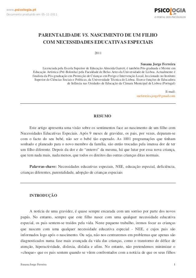 www.psicologia.pt Documento produzido em 05-11-2011  PARENTALIDADE VS. NASCIMENTO DE UM FILHO COM NECESSIDADES EDUCATIVAS ...