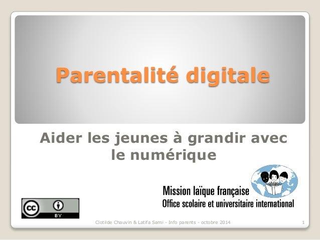 Parentalité digitale  Aider les jeunes à grandir avec  le numérique  Clotilde Chauvin & Latifa Sami - Info parents - octob...