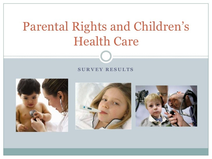 Survey Results<br />Parental Rights and Children's Health Care<br />