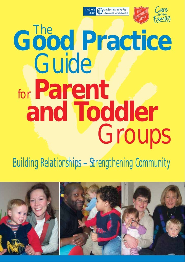 TheGood Practice    Guidefor Parent  and Toddler          GroupsBuilding Relationships - Strengthening Community