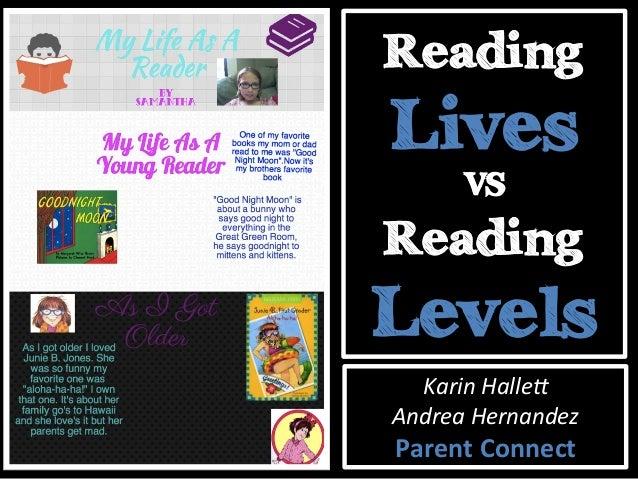 Reading Lives VS Reading Levels Karin  Halle*   Andrea  Hernandez   Parent  Connect