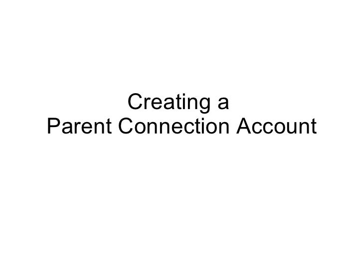 Creating a  Parent Connection Account