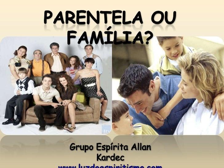 Parentela ou família?
