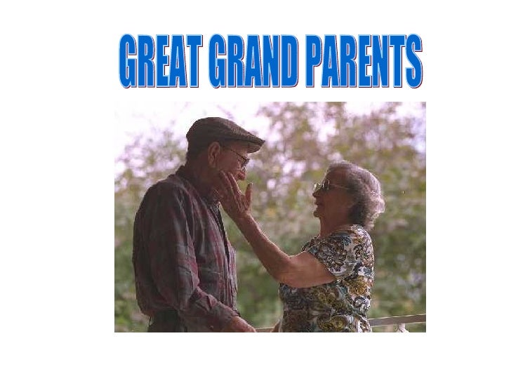 GREAT GRAND PARENTS