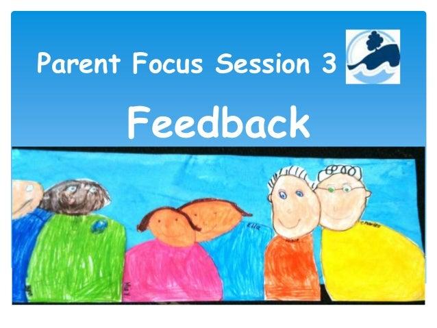 Parent Focus Session 3 Feedback