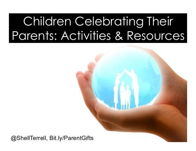 Children Celebrating Their Parents: Activities & Resources @ShellTerrell, Bit.ly/ParentGifts