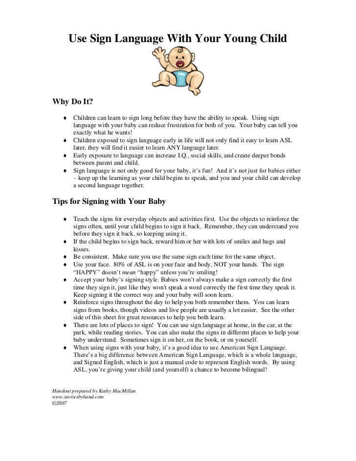 Use Sign Language With Your Young ChildWhy Do It?     Children can learn to sign long before they have the ability to spe...