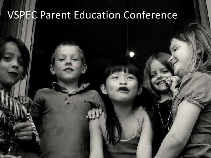 July 21, 2010<br />VSPEC Parent Education Conference<br />