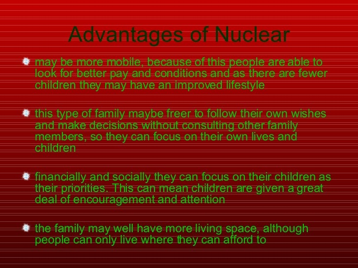 nuclear family advantages and disadvantages in short points