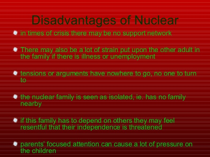 essay on joint family vs nuclear Family: essay on family system in india  a family becomes joint from its nuclear position when one or more sons get married and live with the parents or when .