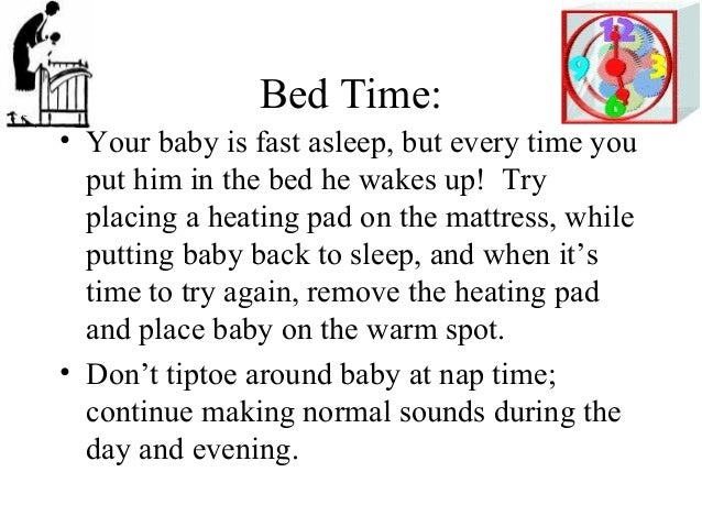 Crying Cont' • Use a music box to quiet a crying baby. • Go for a little drive – the sound and rhythm of a car will someti...