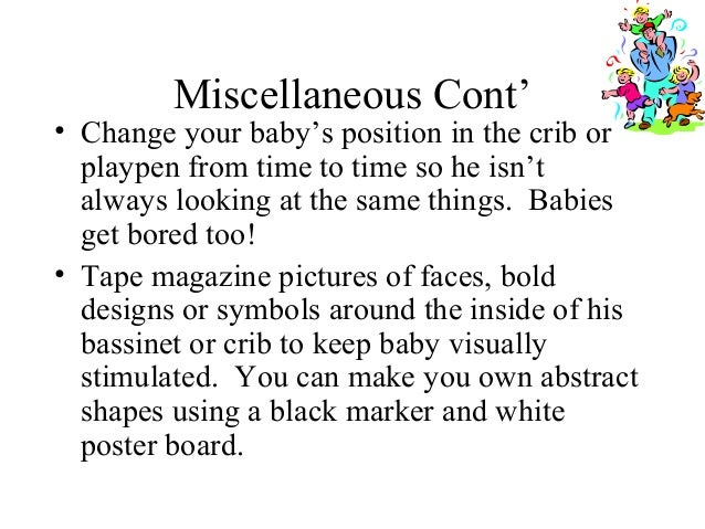Miscellaneous Cont' • If your baby has an ear infection and is uncomfortable, use a hair dryer set on warm and direct the ...