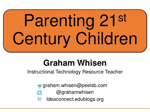 Parenting 21st century children.