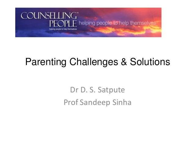Parenting Challenges & SolutionsDr D. S. SatputeProf Sandeep Sinha