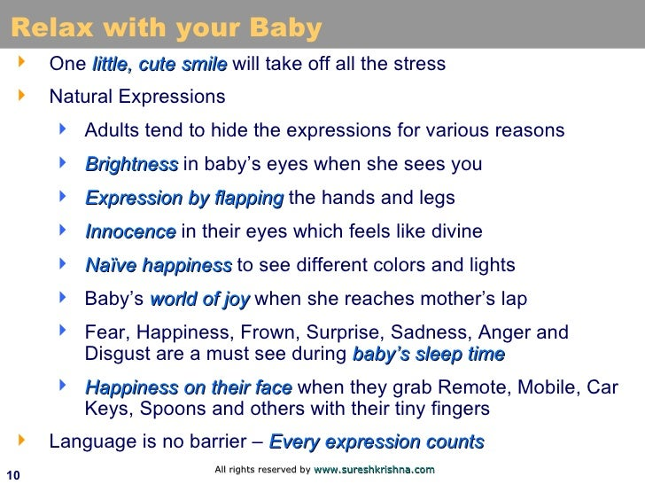 Relax with your Baby <ul><li>One  little, cute smile  will take off all the stress </li></ul><ul><li>Natural Expressions <...