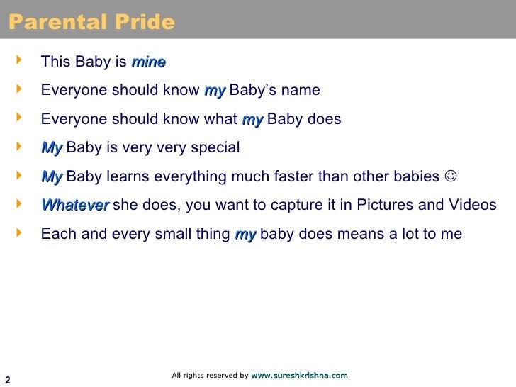 Parental Pride <ul><li>This Baby is  mine </li></ul><ul><li>Everyone should know  my  Baby's name </li></ul><ul><li>Everyo...