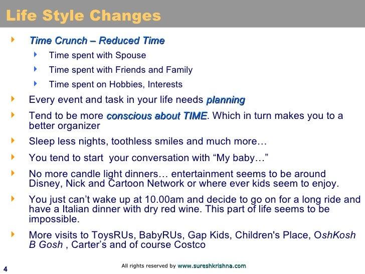 Life Style Changes <ul><li>Time Crunch – Reduced Time </li></ul><ul><ul><li>Time spent with Spouse </li></ul></ul><ul><ul>...
