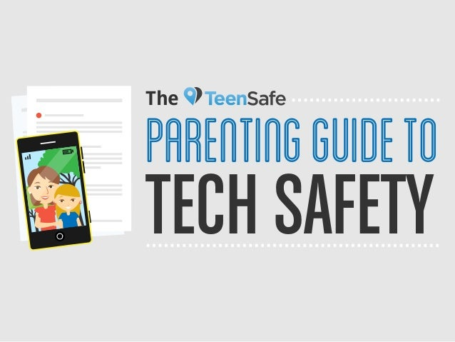 TECH SAFETY The ParentingGuideTo