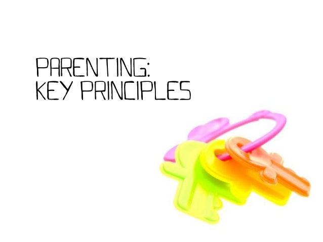 PARENTING: Key Principles