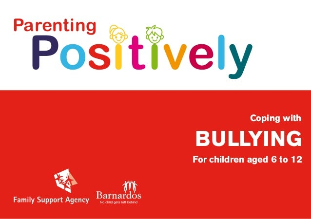 ParentingBULLYINGPositivelyFor children aged 6 to 12Coping with