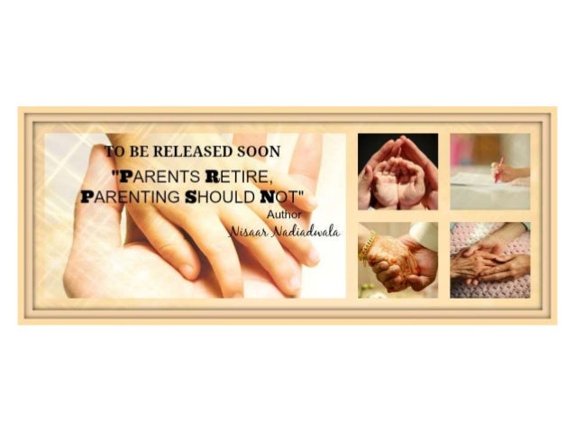 "TO BE RELEASED SOON  ""PARENTS RETIRE,   PARENTING SHOULD NOT"" « Author  ¢'/ i/MA)»"