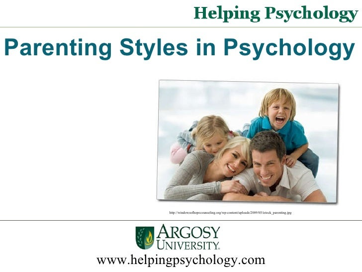 www.helpingpsychology.com Parenting Styles in Psychology  http://windowsofhopecounseling.org/wp-content/uploads/2009/05/is...