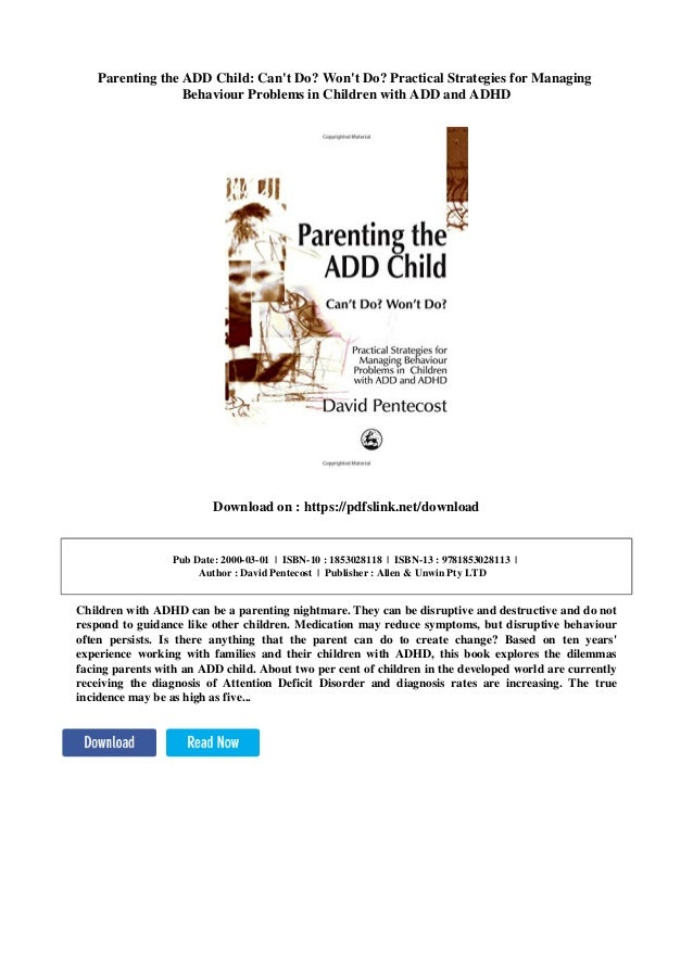 Practical Strategies For Parenting >> Parenting The Add Child Can T Do Won T Do Practical Strategies For