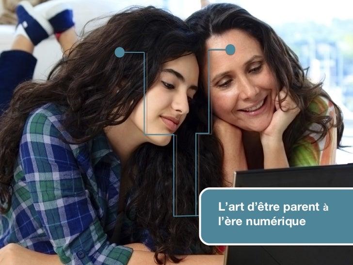 L'art d'être parent à                      l'ère numérique© 2012 HabiloMédias