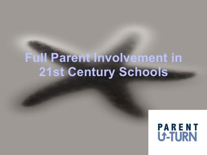 Full Parent Involvement in 21st Century Schools