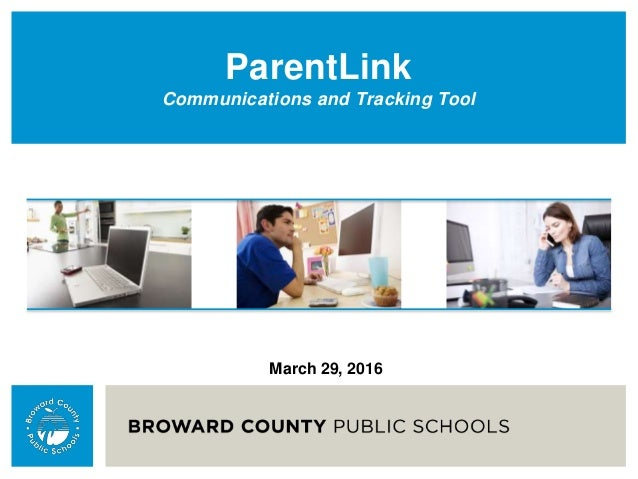 ParentLink Communications and Tracking Tool March 29, 2016