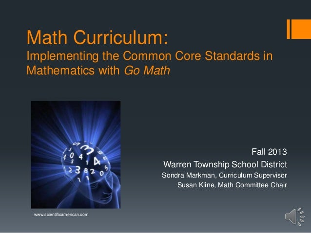 Math Curriculum: Implementing the Common Core Standards in Mathematics with Go Math  Fall 2013 Warren Township School Dist...