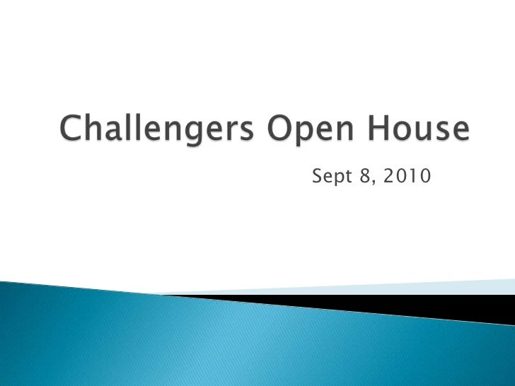 Challengers Open House<br />Sept 8, 2010<br />