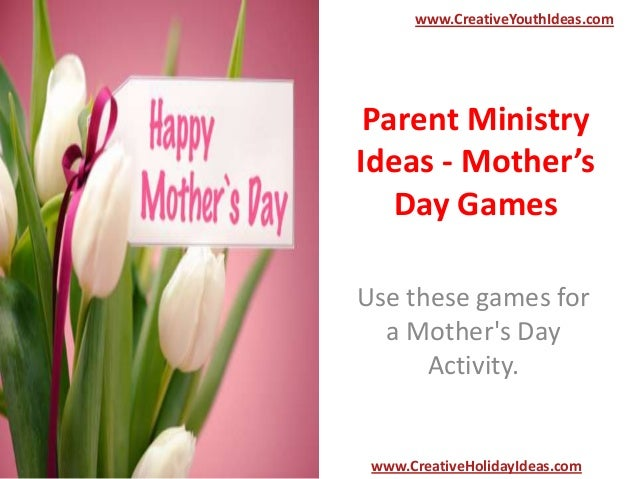 Parent Ministry Ideas - Mother's Day Games