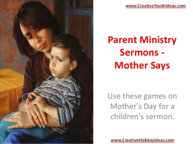 Parent Ministry Sermons - Mother Says Use these games on Mother's Day for a children's sermon. www.CreativeYouthIdeas.com ...